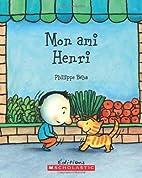 Mon ami Henri by Philippe Beha