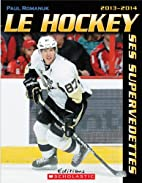 Le hockey ses supervedettes : 2013-2014 by…