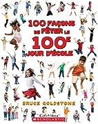 100 façons de fêter le 100e jour d'école…
