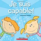 Je suis capable by Dominique Pelletier
