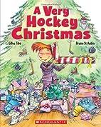 A Very Hockey Christmas by Gilles Tibo