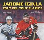 Jarome Iginla tout feu tout flamme by Mike…