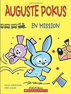 Auguste Pokus en mission by Sylvie…
