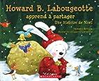 Howard B. Labougeotte apprend à partager by…
