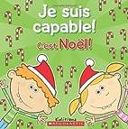 Je suis capable! C'est Noël! by Dominique…