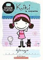 Chemin du Lotus : N° 1 - Kiki la coquette…