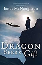 Dragon Seer's Gift by Janet McNaughton
