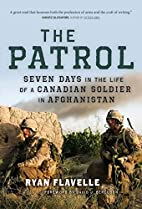 The Patrol: Seven Days in the Life of a…