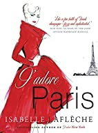 J'Adore Paris by Isabelle Lafleche