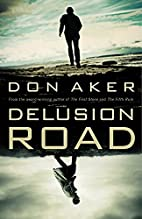 Delusion Road by Don Aker