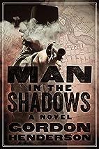 Man in the Shadows by Gordon Henderson