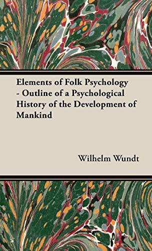 elements-of-folk-psychology-outline-of-a-psychological-history-of-the-development-of-mankind