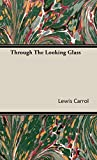 Carrol, Lewis: Through The Looking Glass
