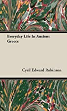 Everyday Life in Ancient Greece by Cyril…