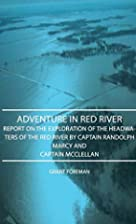 Adventure on Red River: Report on the…