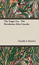The tragic era; the revolution after Lincoln…