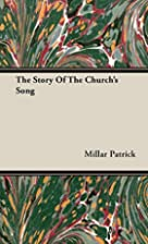 The story of the church's song by Millar…