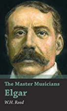 Elgar by William Henry Reed