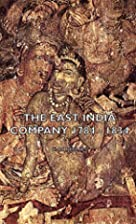 The East India Company, 1784-1834 by C. H.…