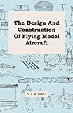 Russell, D. A.: The Design And Construction Of Flying Model Aircraft