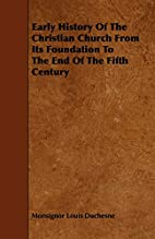 Early History of the Christian Church: From…