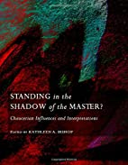 Standing in the Shadow of the Master?…
