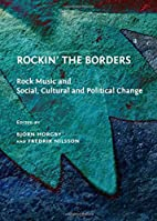 Rockin' the Borders: Rock Music and…