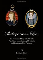 Shakespeare on love : the sonnets and plays…