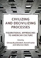 Civilizing and decivilizing processes :…