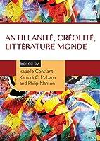 Antillanite, Creolite, Litterature-Monde by…