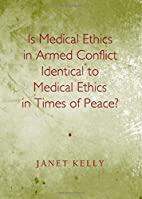 Is Medical Ethics in Armed Conflict…