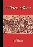A History of Riots by Keith Flett