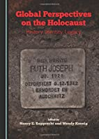 Global Perspectives on the Holocaust:…