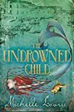 Lovric, Michelle: The Undrowned Child