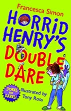 Horrid Henry's Double Dare by Francesca…