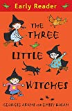 Adams, Georgie: The Three Little Witches Storybook (Early Reader)