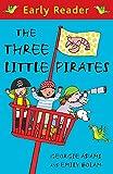 Adams, Georgie: The Three Little Pirates (Early Reader)
