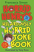 Horrid Henry's Hilariously Horrid Joke Book…