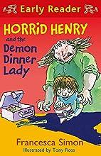 Horrid Henry and the Demon Dinner Lady…