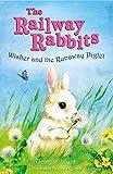 Adams, Georgie: Wisher and the Runaway Piglet: No. 1 (Railway Rabbits)