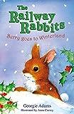 Adams, Georgie: Berry Goes to Winterland: No. 2 (Railway Rabbits)