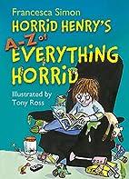 Horrid Henry's A-Z of Everything Horrid by…
