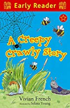 A Creepy Crawly Story (Early Reader) by…