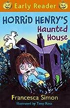 Horrid Henry's Haunted House (Early Reader:…