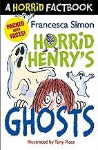 Horrid Henry's Ghosts: A Horrid Factbook by…