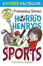 Horrid Henry's Sports: A Horrid Factbook by…