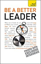 Be a Better Leader (Teach Yourself) by…