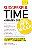 Ashton, Robert: Successful Time Management In a Week: A Teach Yourself Guide (Teach Yourself: Business)