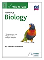 How to Pass National 5 Biology (How to Pass…