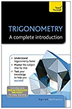 Trigonometry: A Complete Introduction (Teach…